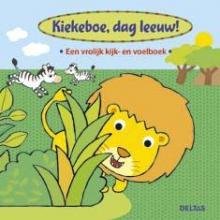 Kiekeboe, dag leeuw ! Een vrolijk kijk- en voelboek