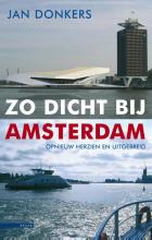 Jan Donkers , Zo dicht bij Amsterdam