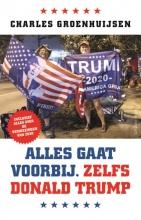Charles Groenhuijsen , Alles gaat voorbij. Zelfs Donald Trump