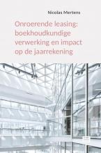 Nicolas Mertens , Onroerende leasing: boekhoudkundige verwerking en impact op de jaarrekening