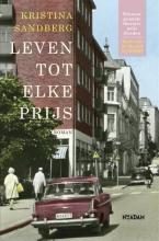 Sandberg, Kristina Leven tot elke prijs