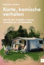 Herlinda de Boer Korte, komische verhalen; wat ik als moeder, vrouw, vriendin en juf beleefde