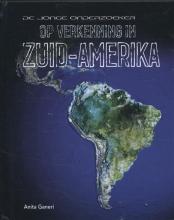 Anita  Ganeri Op verkenning in Zuid-Amerika