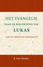 J. van Andel , Het Evangelie naar de beschrijving van Lukas