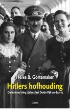 Heike B. Görtemaker , Hitlers hofhouding