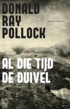 Donald Ray  Pollock Al die tijd de duivel