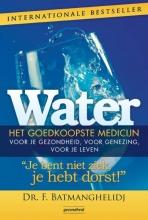 F. Batmanghelidj , Water, het goedkoopste medicijn