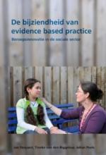 Johan Peels Jan Steyaert  Tineke van den Biggelaar, De bijziendheid van evidence bases practice