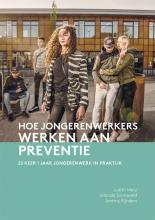 Jolanda Sonneveld Judith Metz  Jeremy Rijnders, Hoe jongerenwerkers werken aan preventie