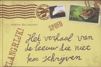 Martin  Baltscheit Het verhaal van de leeuw die niet kon schrijven