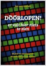 Jan van Loenen , DOORLOPEN!