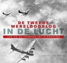 Jeremy  Harwood De Tweede Wereldoorlog in de lucht