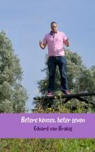 Eduard  van Brakel Betere keuzes, beter leven