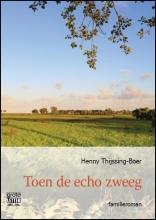 Henny  Thijssing-Boer Toen de echo zweeg - grote letter uitgave