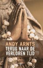 Andy Arnts , Terug naar de verloren tijd
