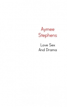Aymee  Stephens Love sex and drama