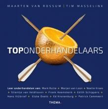 Maarten van Rossum, Tim  Masselink Toponderhandelaars