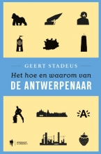 Geert Stadeus , Het hoe en waarom van de Antwerpenaar
