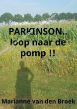 Marianne Van den Broek , PARKINSON..loop naar de pomp !!