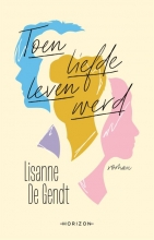 Lisanne De Gendt , Toen liefde leven werd