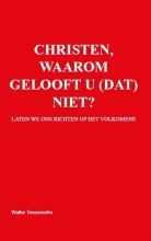 Walter Tessensohn , Christen, waarom gelooft u (dat) niet?