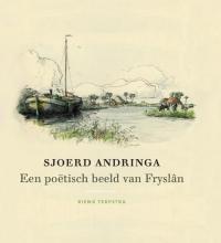 Rienk  Terpstra Sjoerd Andringa - Een poëtisch beeld van Fryslân