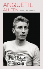 Paul Fournel , Anquetil alleen