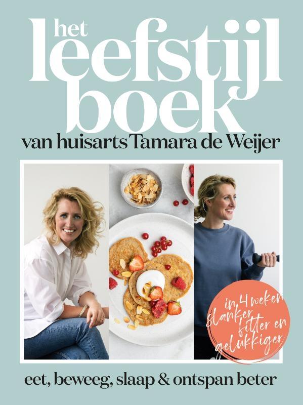 Tamara de Weijer, Tessy van den Boom, Catelijne Elzes, Dokter Tamara,Het leefstijlboek van huisarts Tamara de Weijer
