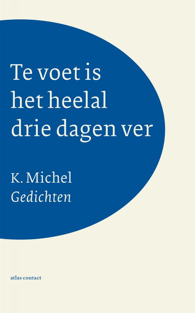 K. Michel,Te voet is het heelal drie dagen ver
