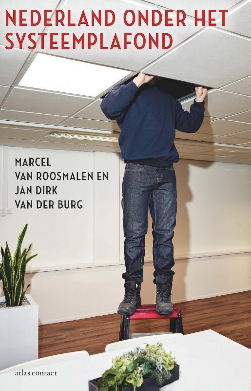 Marcel van Roosmalen, Jan Dirk van der Burg,Nederland onder het systeemplafond