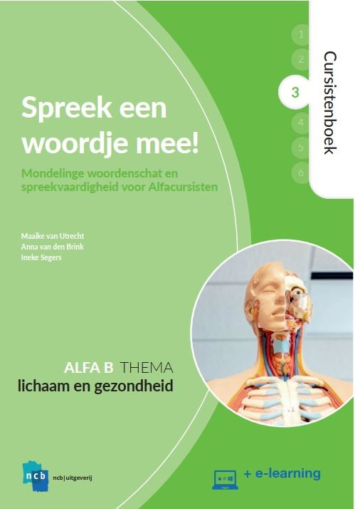 Maaike van Utrecht, Anna van den Brink, Ineke Segers,Spreek een woordje mee! Alfa B 3 Lichaam en gezondheid Cursistenboek