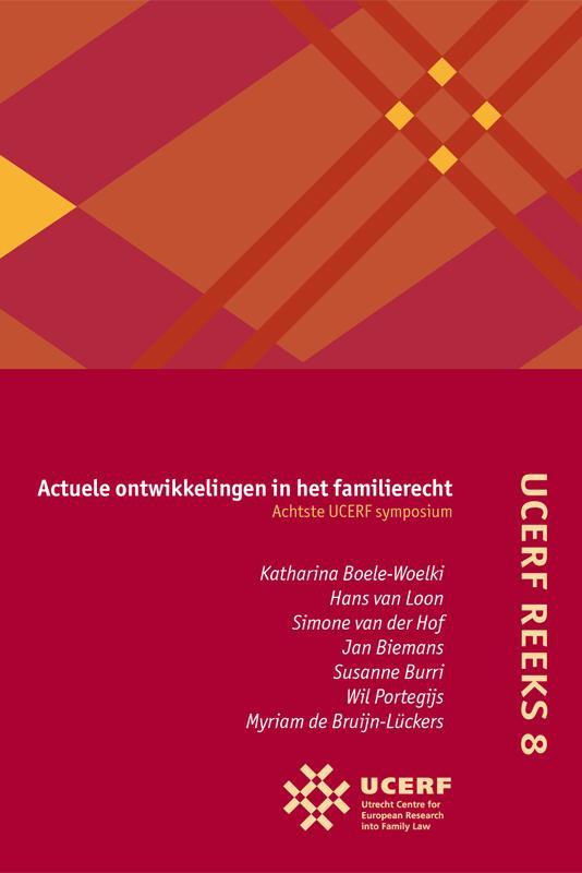 Katharina Boele-Woelki,Actuele ontwikkelingen in het familierecht Achtste UCERF-symposium
