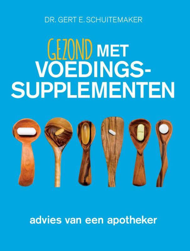 Gert E. Schuitemaker,Gezond met voedingssupplementen