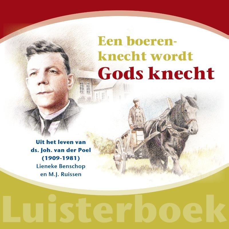 Lieneke Benschop, Mj Ruissen,Een boerenknecht wordt Gods knecht