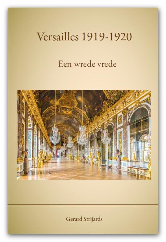 G.A.M. Strijards,Versailles 1919 - 1920, een wrede vrede