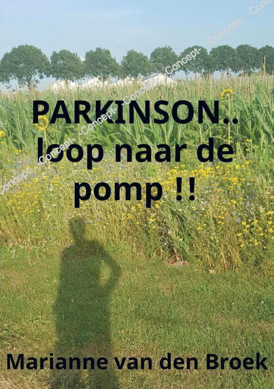 Marianne Van den Broek,PARKINSON..loop naar de pomp !!