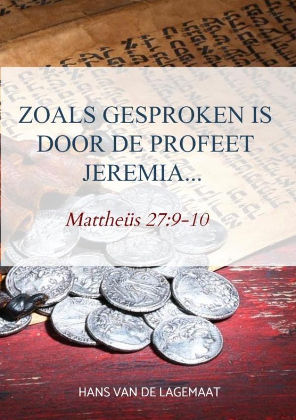 Hans Van de Lagemaat,Zoals gesproken is door de profeet Jeremia...