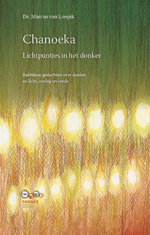 Marcus van Loopik,Chanoeka lichtpuntjes in het donker