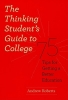 Roberts, Andrew Lawrence,The Thinking Student`s Guide to College