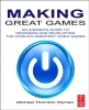 Wyman, Michael Thornton,Making Great Games, An Insider'