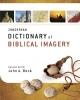 Beck, John A.,Zondervan Dictionary of Biblical Imagery