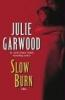 Garwood, Julie,Slow Burn