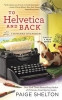 Paige Shelton,To Helvetica And Back