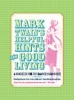 Twain, Mark,,Mark Twain`s Helpful Hints for Good Living