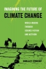 Shelley Streeby,Imagining the Future of Climate Change