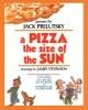 Prelutsky, Jack,   Stevenson, James,A Pizza the Size of the Sun