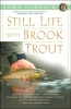 Gierach, John,Still Life With Brook Trout