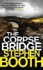 Booth, Stephen,The Corpse Bridge