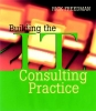 Freedman, Rick,Building the IT Consulting Practice