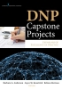DNP Capstone Projects,Exemplars of Excellence in Practice